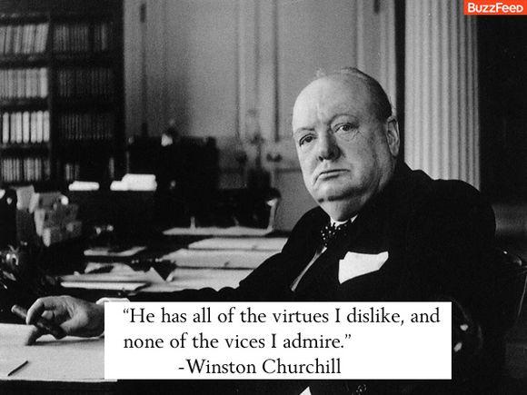 He has all of the virtues i dislike