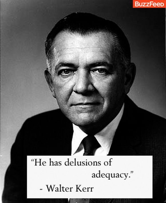 He has delusions of adequacy
